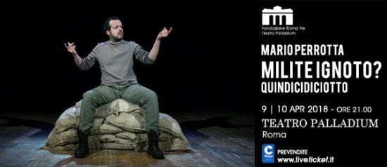 """Mario Perrotta """"Milite ignoto – quindicidiciotto"""" al Teatro Palladium a Roma"""