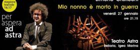 """Simone Cristicchi """"Mio nonno è morto in guerra"""" al Teatro Astra di Bellaria Igea Marina"""