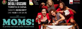 Moms al Teatro degli Oscuri di Torrita di Siena