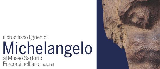 Il Crocifisso ligneo di Michelangelo al Museo Sartorio. Percorsi nell'arte sacra