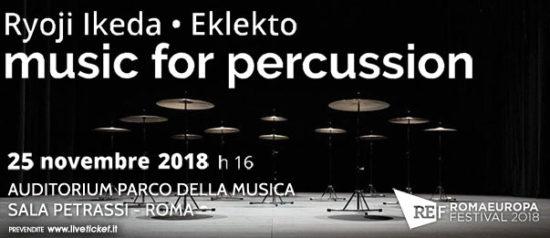 """Romaeuropa Festival 2018 – Ryoji Ikeda • Eklekto """"music for percussion"""" all'Auditorium Parco della Musica a Roma"""