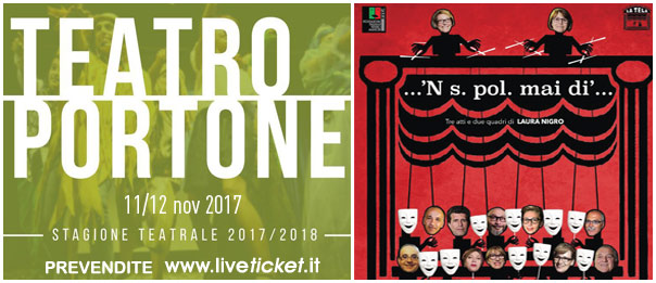 'N s. pol. mai dì... al Teatro Portone di Senigallia