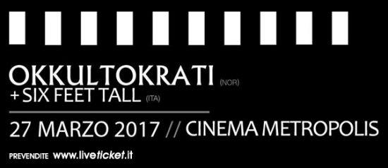 Okkultokrati + Six Feet Tall live al Cinema Metropolis di Umbertide