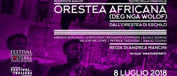 Orestea Africana al Teatro Romano a Volterra