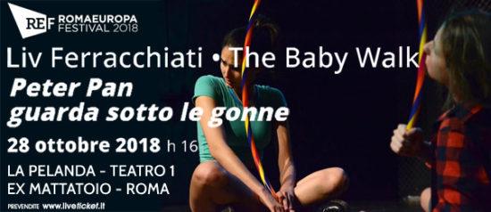 """Romaeuropa Festival 2018 - Liv Ferracchiati • The Baby Walk """"Peter Pan guarda sotto le gonne"""" a La Pelanda a Roma"""