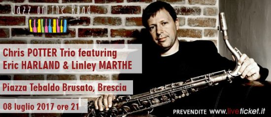 """""""Chris POTTER Trio featuring Eric HARLAND & Linley MARTHE"""" a Brescia"""