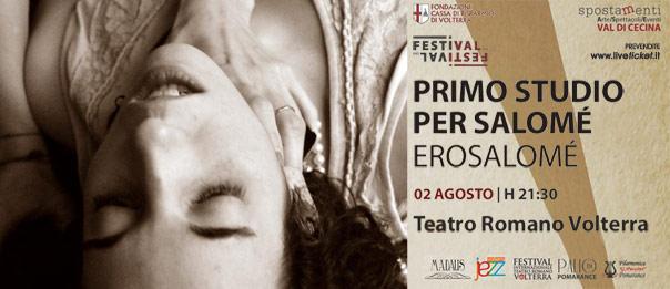 Primo studio per Salomè al Teatro Romano a Volterra