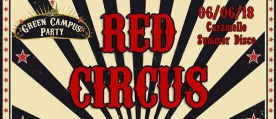 Green campus - Red circus party al Caramelle Summer Disco di Boschetto - Sommo