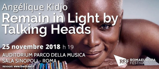 "Romaeuropa Festival 2018 – Angélique Kidjo ""Remain in Light by Talking Heads"" all'Auditorium Parco della Musica a Roma"