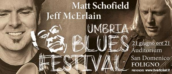 Umbriablues Festival - Matt Schofield & Jeff McErlain all'Auditorium San Domenico di Foligno