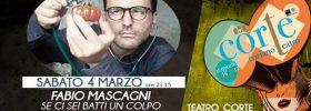 """Fabio Mascagni """"Se ci sei batti un colpo"""" al Teatro CorTe di Coriano"""