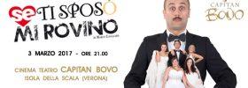 """Marco Cavallaro """"Se ti sposo mi rovino"""" al Teatro Capitan Bovo di Isola della Scala"""