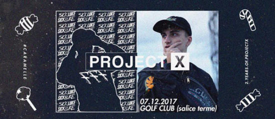 B-Day Project X - Caramelle w/ Sick Luke DPG 777 al Golf Club di Salice Terme
