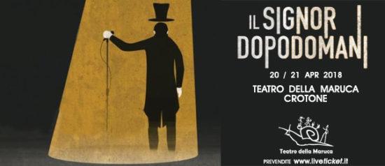 Il Signor Dopodomani al Teatro della Maruca a Crotone