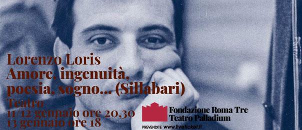 """""""Sillabari"""" Amore, Ingenuità, Poesia, Sogno... al Teatro Palladium a Roma"""