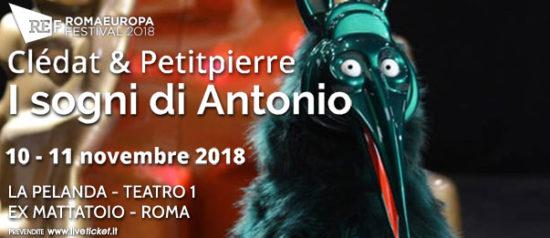 """Romaeuropa Festival 2018 - Clédat & Petitpierre """"I sogni di Antonio"""" a La Pelanda a Roma"""