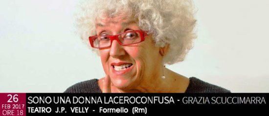 """Grazia Scuccimarra """"Sono una donna laceroconfusa"""" al Teatro Comunale J.P. Velly di Formello"""
