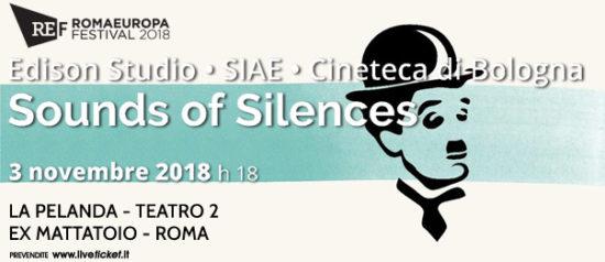 """Romaeuropa Festival 2018 - Colonne sonore per Chaplin """"Sounds of Silences"""" a La Pelanda a Roma"""