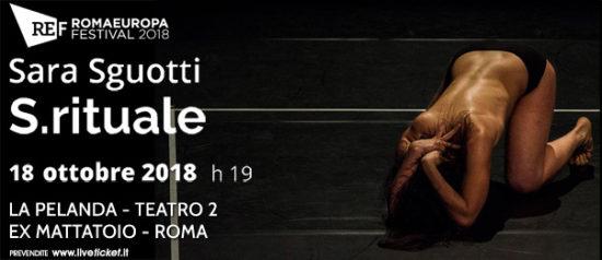 """Romaeuropa Festival 2018 - Sara Sguotti """"S.rituale"""" a La Pelanda a Roma"""