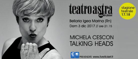 """Michela Cescon """"Talking heads"""" al Teatro Astra di Bellaria Igea Marina"""