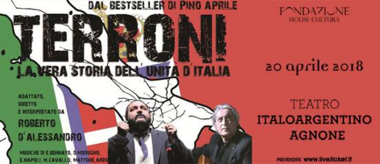 """Roberto D'Alessandro """"Terroni - La vera storia dell'unità d'Italia"""" al Teatro Italo Argentino di Agnone"""