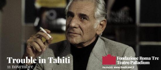 Trouble in Tahiti al Teatro Palladium a Roma