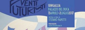 """""""Venti futuristi"""" mostra a Palazzo del Duca a Senigallia"""