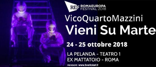 """Romaeuropa Festival 2018 - VicoQuartoMazzini """"Vieni Su Marte"""" a La Pelanda a Roma"""