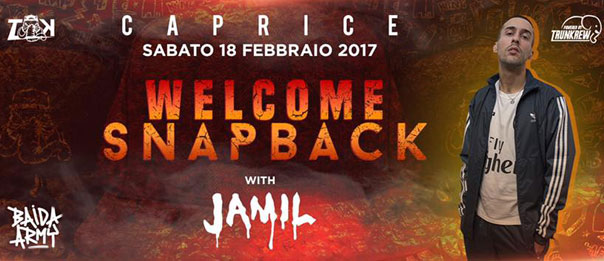 Welcome snapback w/ Jamil al Caprice Disco di Piacenza