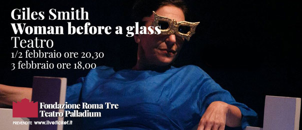 Woman before a Glass al Teatro Palladium a Roma